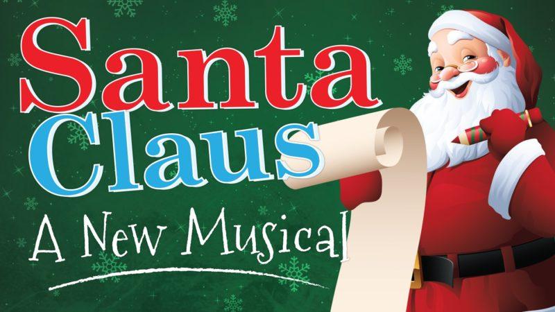 Santa Claus a New Musical Casa Manana